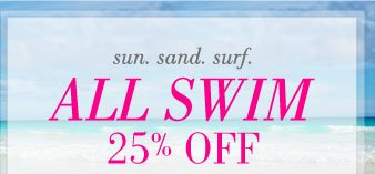 sun. sand. surf. | All Swim | 25% Off