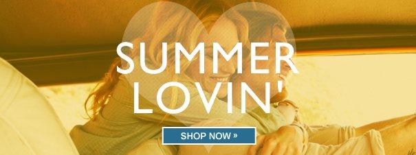 SUMMER LOVIN' SHOP NOW >>