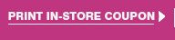 Print in– store Coupon