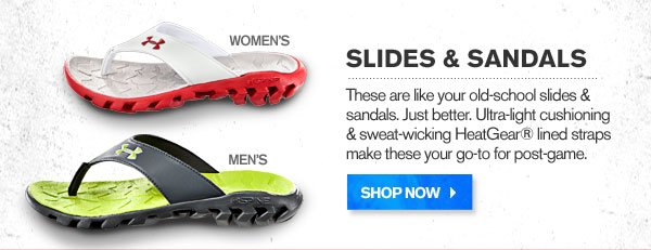SLIDES & SANDALS. SHOP NOW.