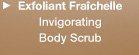 Exfoliant Fraichelle Invigorating Body Scrub