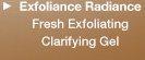 Exfoliance Radiance Fresh Exfoliating Clarifying Gel