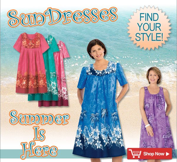 Summer is Here! - Sun Dresses - Find Your Style! - Shop Now >