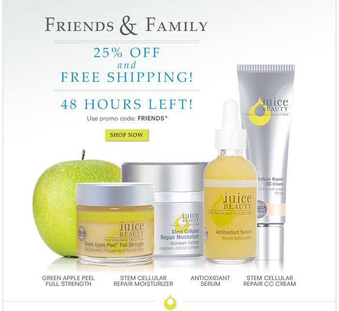 48 Hours Left! Friends & Family - 25% off + Free Shipping!