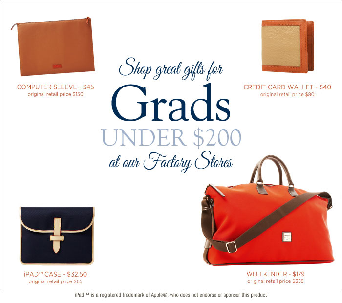 Shop great gifts for Grads, under $200 at our Factory Stores