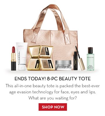 ENDS TODAY! 8-PC BEAUTY TOTE. This all-in-one beauty tote is packed the best-ever age evasion technology for face, eyes and lips. What are you waiting for? SHOP NOW.