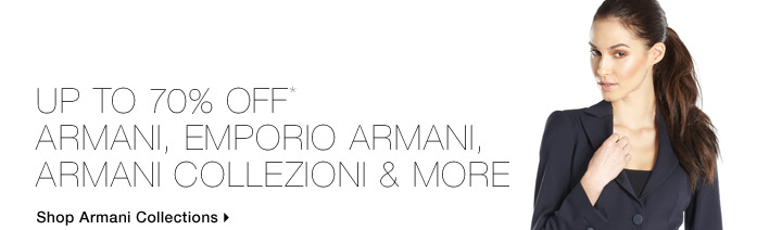 Up To 70% Off* Premier Designers: Just In Armani & More