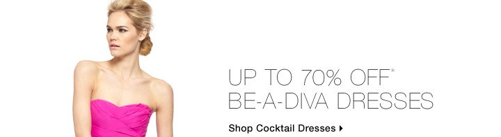 Up to 70% Off* Be-A-Diva Dresses