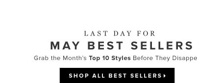 Last Day to Snag May's 10 Best Sellers   Shop 'Em Now