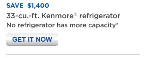 SAVE $1, 400  33-cu.-ft. Kenmore(R) refrigerator | No refrigerator has more capacity* | GET IT NOW