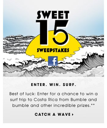 Enter. Win. Surf. | Best of luck: Enter for a chance to win a surf trip to Costa Rica from Bumble and bumble and other incredible prizes.** | Catch a wave
