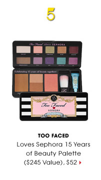 #5 | Too Faced | Loves Sephora 15 Years of Beauty Palette ($245 Value), $52