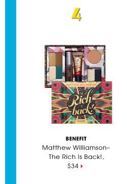 #4 | Benefit | Matthew Williamson - The Rich Is Back!, $34