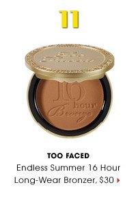 #11 | Too Faced | Endless Summer 16 Hour Long-Wear Bronzer, $30