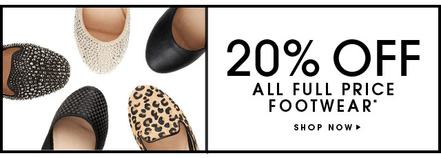 20% OFF ALL FULL PRICE FOOTWEAR
