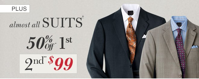 Suits† 50% Off* 1st, 2nd** $99 USD