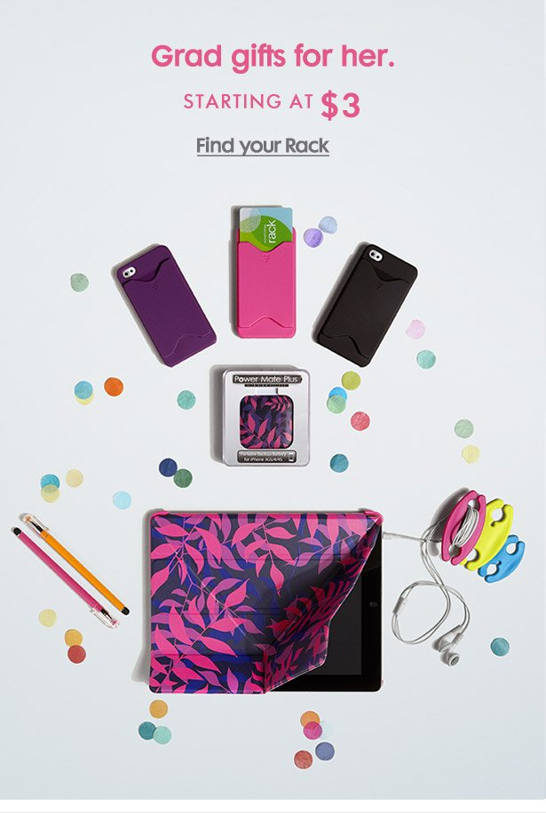 Grad gifts for her. STARTING AT $3 - Find your Rack