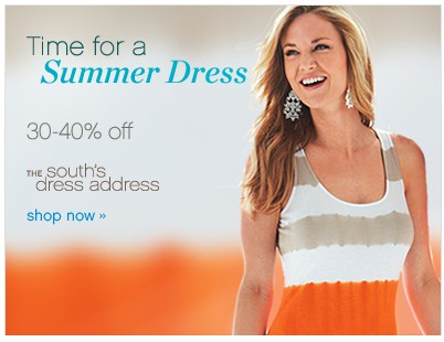 30-40% off. Time for a summer dress. Shop now.