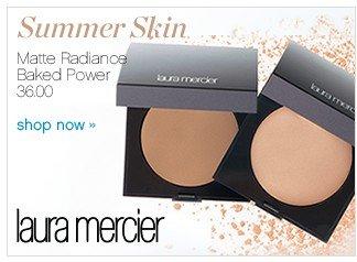 Laura Mercier. Matte Radiance Baked Powder 36.00. Shop now.