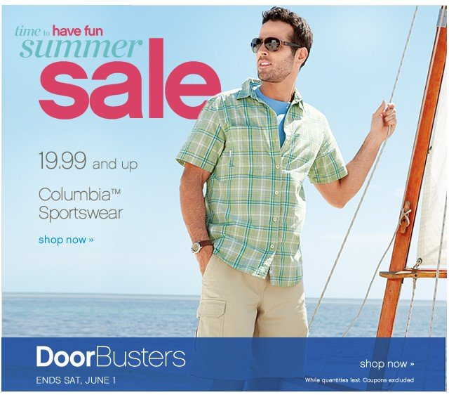Time to have fun Summer Sale. 19.99 and up Columbia™ Sportswear. Shop now.