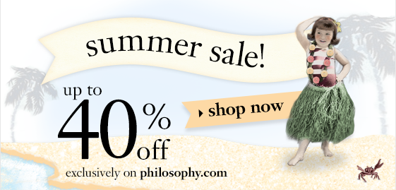 up to 40% exclusively on philisophy.com