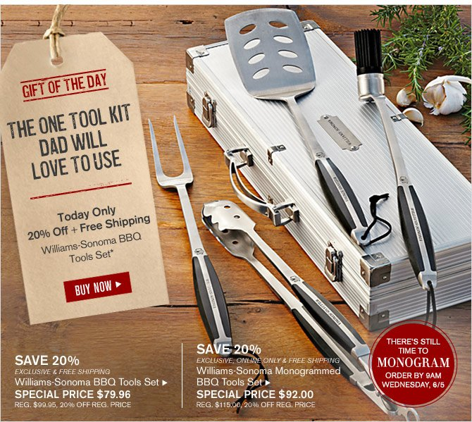 GIFT OF THE DAY -- THE ONE TOOL KIT DAD WIILL LOVE TO USE -- Today Only -- 20% Off + Free Shipping -- Williams-Sonoma BBQ Tools Set* -- BUY NOW