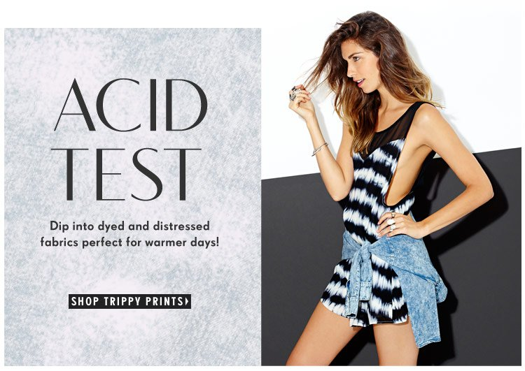 Dip into dyed and distressed fabrics perfect for warmer days! Shop trippy prints