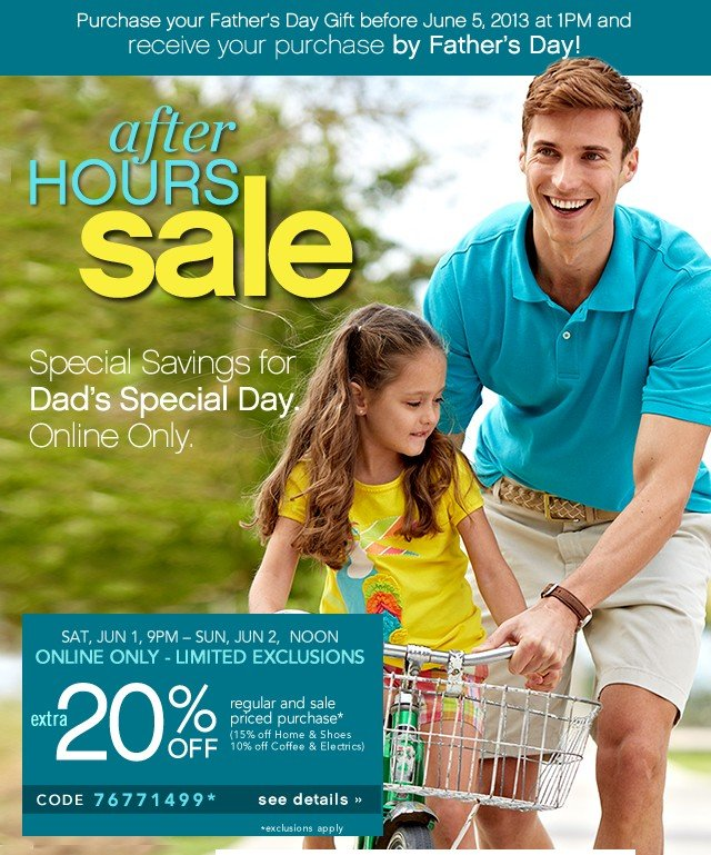 After Hours Sale. Special Savings for Dad's Special Day. Online Only.