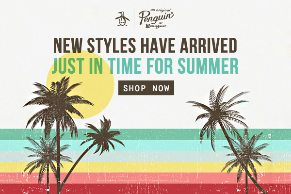 New Styles have arrived just in time for Summer