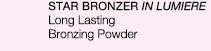 STAR BRONZER IN LUMIERE Long Lasting Bronzing Powder