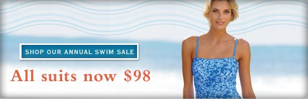 All suits now $98      Shop our annual Swim Sale