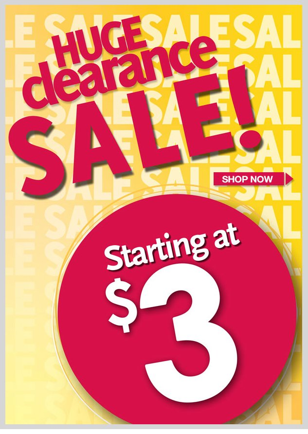 HUGE CLEARANCE SALE! Starting at $3! SHOP NOW!