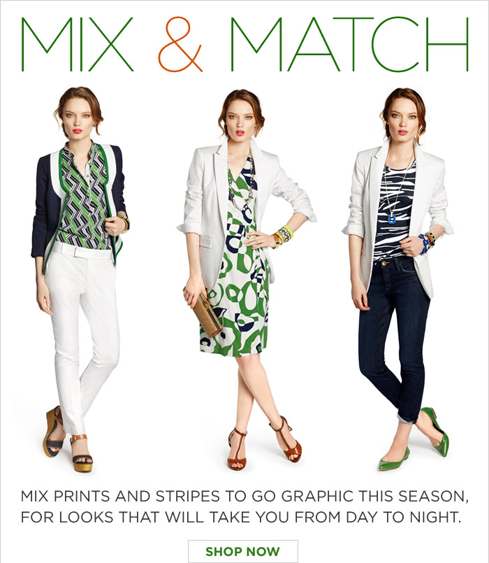 MIX & MATCH | MIX PRINTS AND STRIPES TO GO GRAPHIC THIS SEASON, FOR LOOKS THAT WILL TAKE YOU FROM DAY TO NIGHT.  SHOP NOW