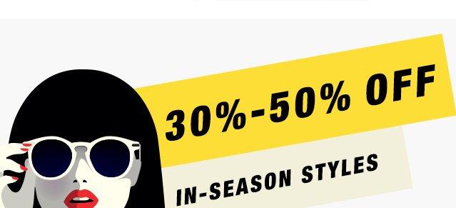 30%-50% OFF IN-SEASON STYLES