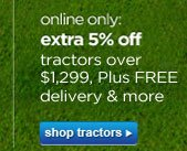 extra 5% off tractors over $1,299 | shop tractors