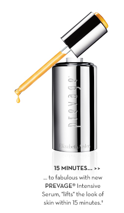 """15 MINUTES... ...to fabulous with new PREVAGE® Intensive Serum """"lifts"""" the look of skin within 15 minutes.†"""