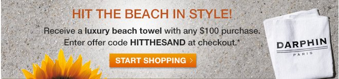 Receive a luxury beach towel with any $100 purchase.