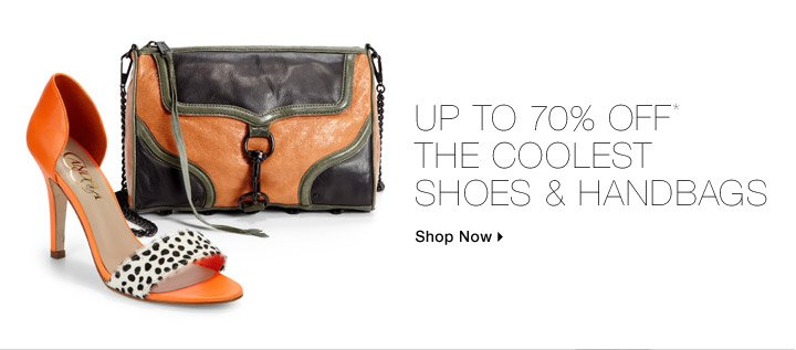 Up To 70% Off* The Coolest Shoes & Handbags
