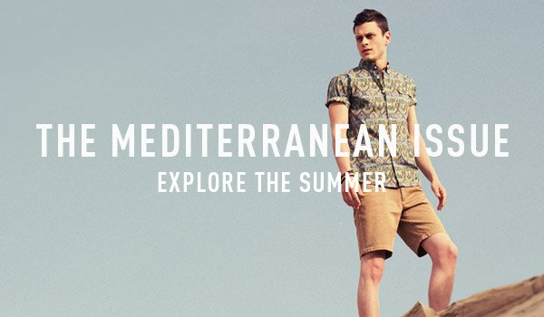 The Mediterranean Issue - Explore The Summer