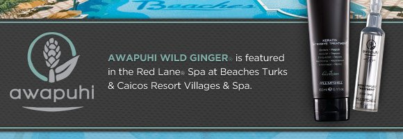 Awapuhi Wild Ginger is featured in the Red Lane Spa at Beaches Turks & Caicos Resort Villages & Spa.