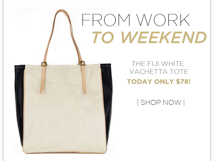 From work to weekend- the Fiji tote today only $20 off + 30% OFF all wedges ends Monday!