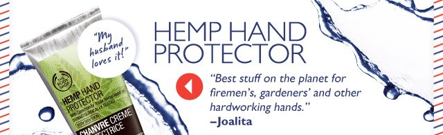 'My husband loves it!' HEMP HAND PROTECTOR -- 'Best stuff on the planet for firemen's, gardeners' and other hardworking hands.' --Joalita