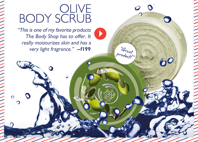 'Great product!' OLIVE BODY SCRUB -- 'This is one of my favorite products The Body Shop has to offer. It really moisturizes skin and has a very light fragrance.' --f199