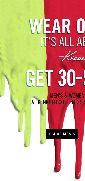 WEAR ON SALE. IT'S ALL ABOUT HUE. Kenneth Cole //  GET 30-50% OFF MEN'S & WOMEN'S SELECT STYLES AT KENNETH COLE STORES AND KENNETHCOLE.COM. › SHOP MEN'S
