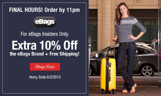 eBags Insiders Only. Extra 10% off the eBags Brand + Free Shipping. Shop Now