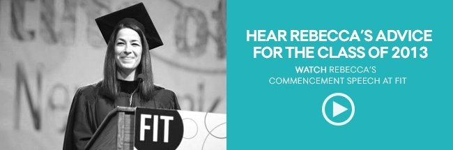 Hear Rebecca's advice for the Class of 2013