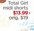 Total Girl midi shorts $13.99 › orig. $19