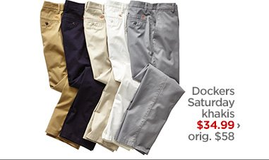 Dockers Saturday khakis $34.99› orig. $58