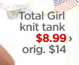Total Girl knit tank $8.99 › orig. $14