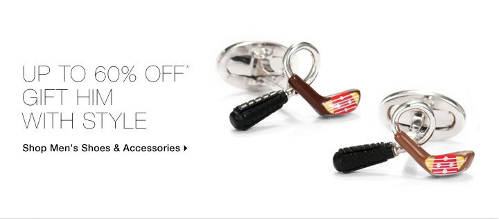 Up To 60% Off* Gift Him With Style